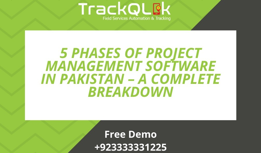 5 Phases of Project Management Software In Pakistan – A Complete Breakdown