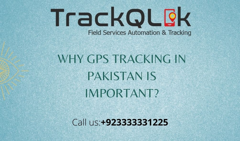 Why GPS Tracking in Pakistan is Important?