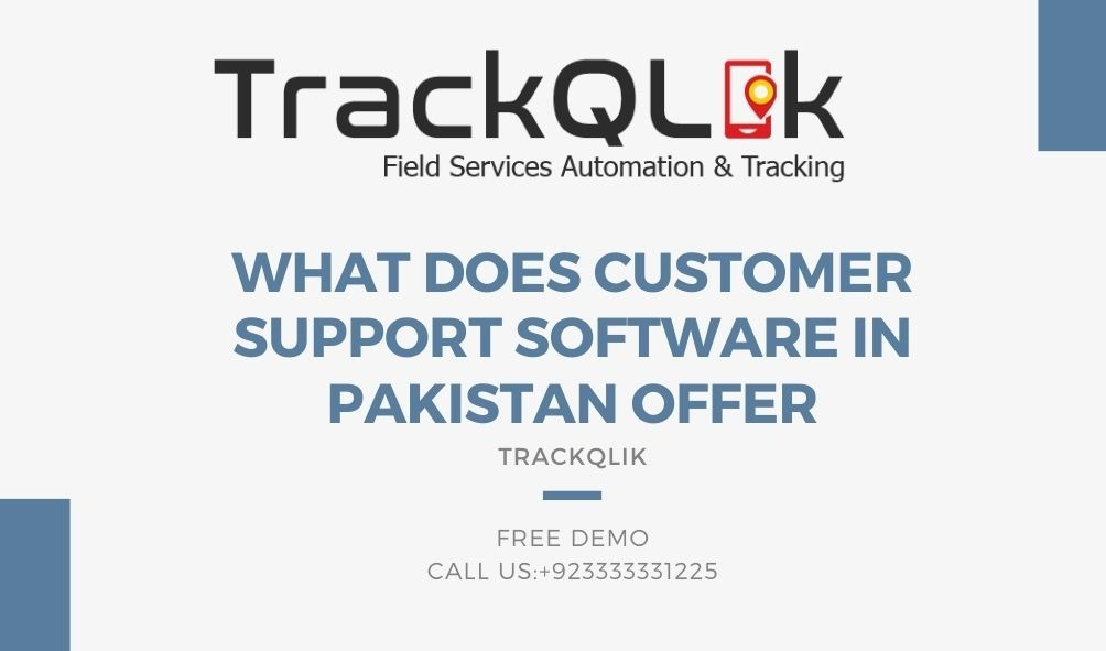 What Does Customer Support Software in Pakistan Offer
