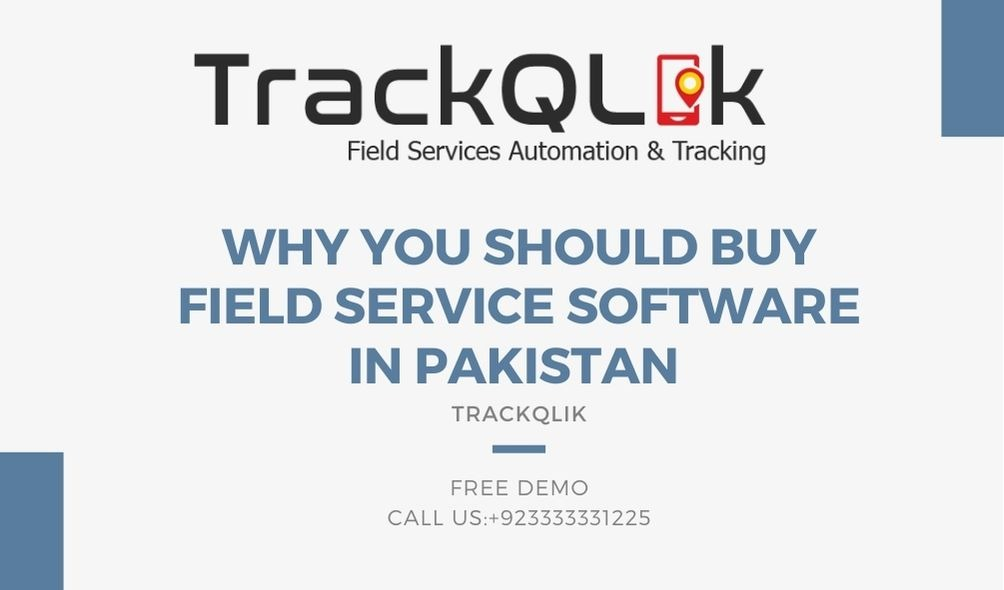 Why You Should Buy Field Service Software in Pakistan