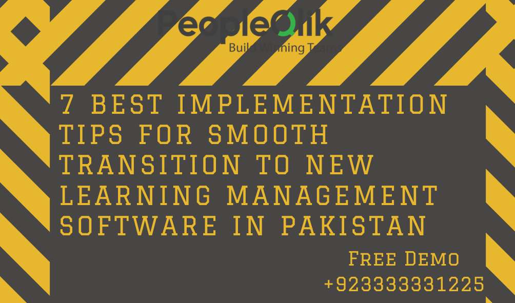 7 Best implementation tips for smooth transition to New Learning Management Software in Pakistan