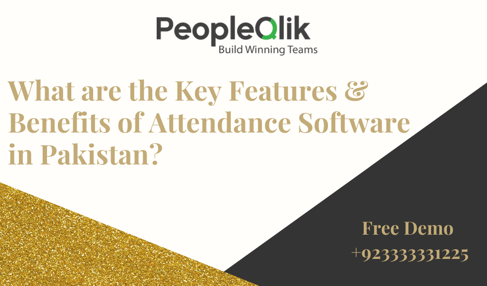 What are the Key Features & Benefits of Attendance Software in Pakistan?